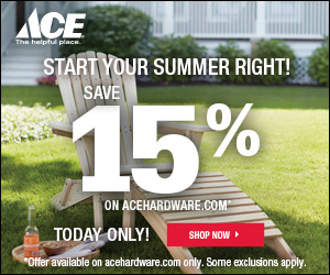 Lunchtime Special - Save 15% Off Site Wide at acehardware.com Only! Exclusions Apply. Buy Online & Pickup Today At Your Participating Neighborhood Ace. Valid 10 AM - Midnight PM EST on 6/20/2017 Only!