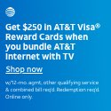 Get up to $250 in AT&T Visa Reward Cards when you purchase AT&T TV + Internet together.
